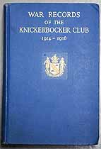 Thumbnail image of War Records of the Knickerbocker Club 1914-1918 cover