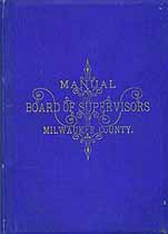Thumbnail image of Milwaukee County Board of Supervisors 1885 Manual cover