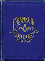 Thumbnail image of Franklin Lodge, No. 134, F. & A. M. 1899 By-Laws cover