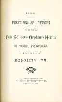 Thumbnail image of Central Pa. Odd Fellow's Orphans Home 1898 Report cover