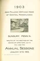 Thumbnail image of Central Pa. Odd Fellow's Orphans Home 1903 Report cover