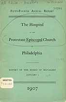 Thumbnail image of Phila. Protestant Episcopal Hospital 1907 Report cover