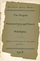 Thumbnail image of Phila. Protestant Episcopal Hospital 1908 Report cover