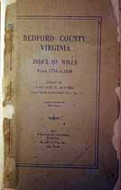 Thumbnail image of Bedford County, Virginia Index of Wills (1754-1830) cover