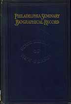 Thumbnail image of Philadelphia Seminary Biographical Record 1864-1923 cover
