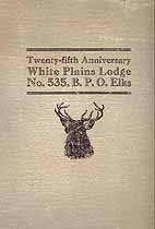 Thumbnail image of White Plains Lodge, No. 535, B.P.O.E. 1925 Anniversary Program cover