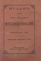 Thumbnail image of Portland Odd Fellows Mutual Relief Association 1887 By-Laws cover