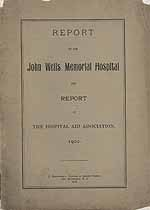 Thumbnail image of John Wells Memorial Hospital 1902 Report cover