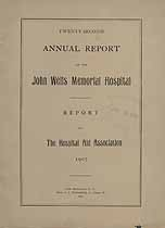 Thumbnail image of John Wells Memorial Hospital 1907 Report cover