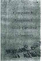 Thumbnail image of Company K Fourteenth South Carolina Volunteers cover
